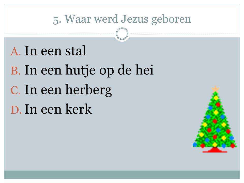 5. Waar werd Jezus geboren