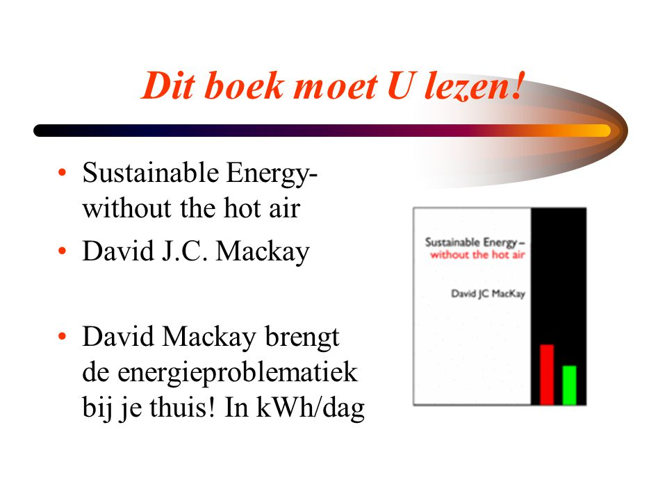 Dit boek moet U lezen! Sustainable Energy- without the hot air