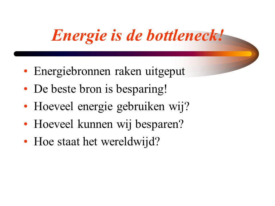 Energie is de bottleneck!