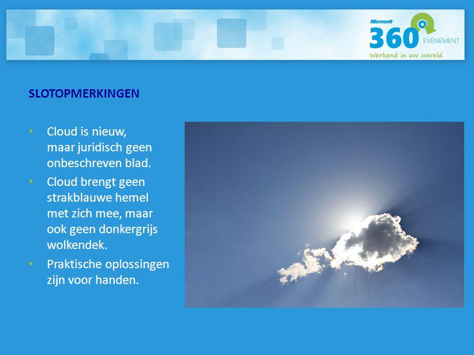 SLOTOPMERKINGEN Cloud is nieuw, maar juridisch geen onbeschreven blad.