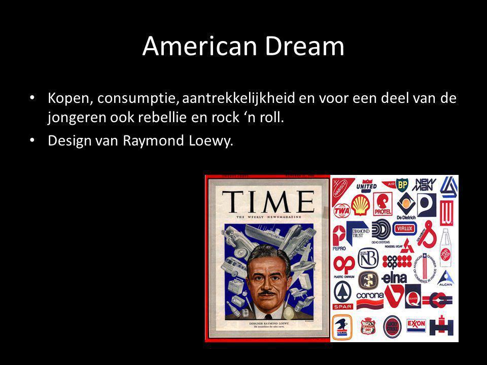 American Dream Kopen, consumptie, aantrekkelijkheid en voor een deel van de jongeren ook rebellie en rock 'n roll.
