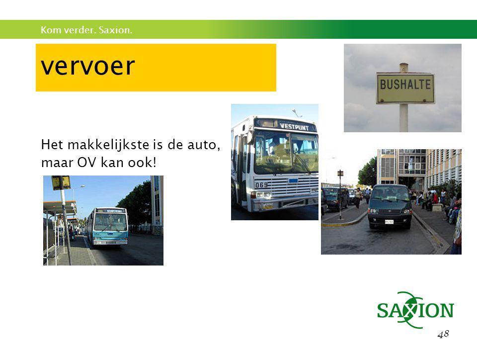 vervoer Het makkelijkste is de auto, maar OV kan ook!
