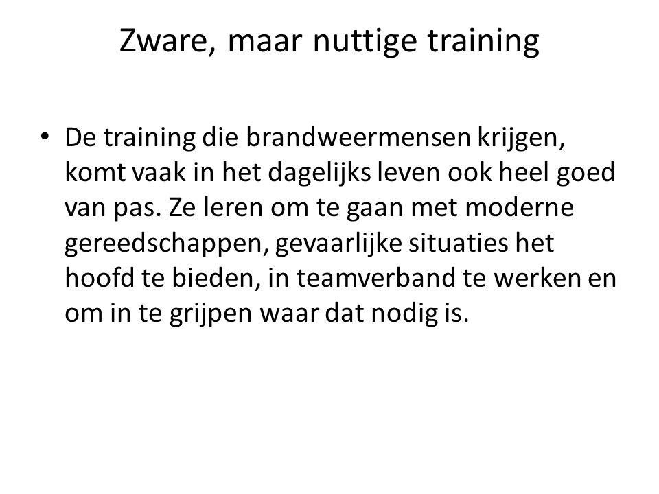 Zware, maar nuttige training