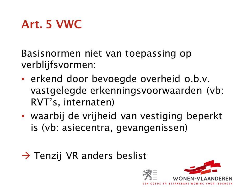 Art. 5 VWC Basisnormen niet van toepassing op verblijfsvormen: