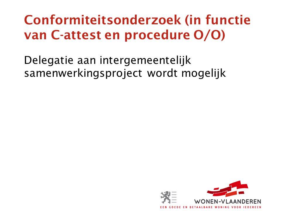 Conformiteitsonderzoek (in functie van C-attest en procedure O/O)