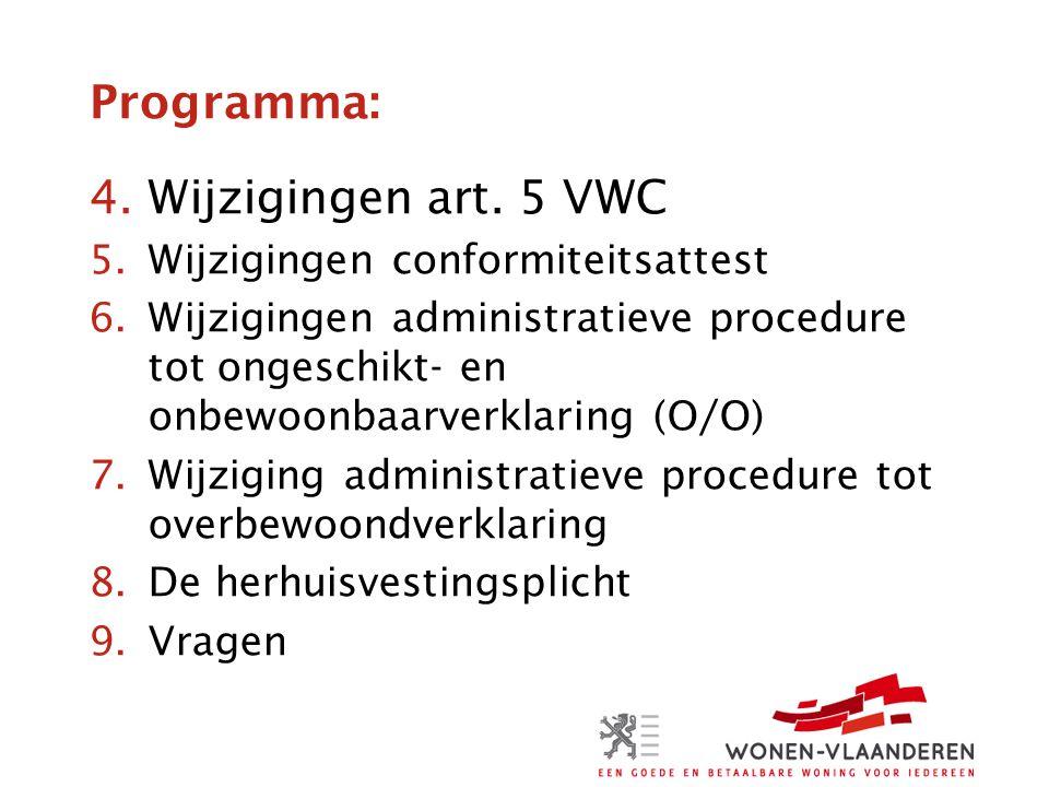 Programma: Wijzigingen art. 5 VWC Wijzigingen conformiteitsattest