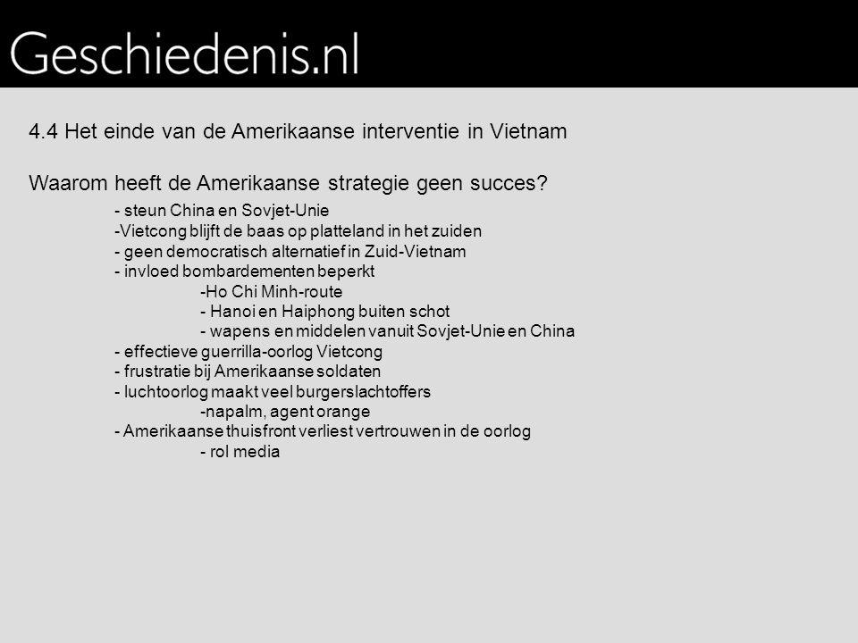 4.4 Het einde van de Amerikaanse interventie in Vietnam Waarom heeft de Amerikaanse strategie geen succes