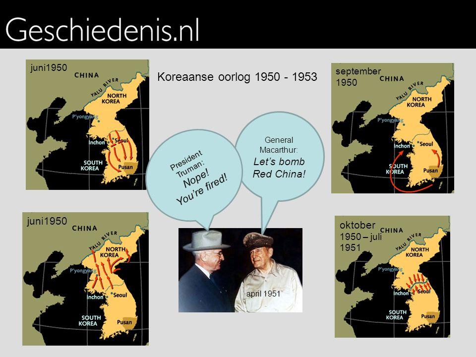 Koreaanse oorlog 1950 - 1953 juni1950 oktober 1950 – juli 1951
