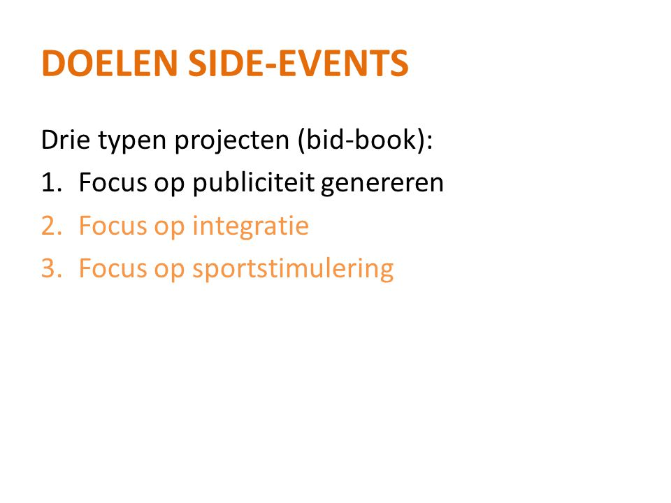 Doelen side-events Drie typen projecten (bid-book):
