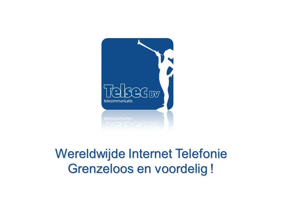 Wereldwijde Internet Telefonie Grenzeloos en voordelig !