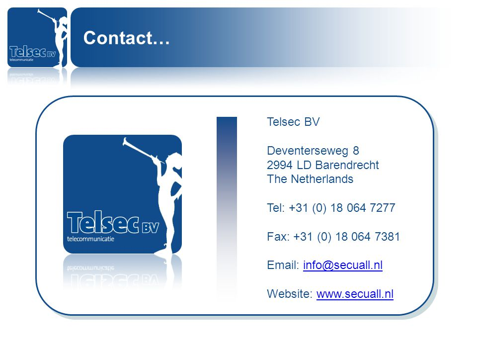 Contact… Telsec BV Deventerseweg 8 2994 LD Barendrecht The Netherlands