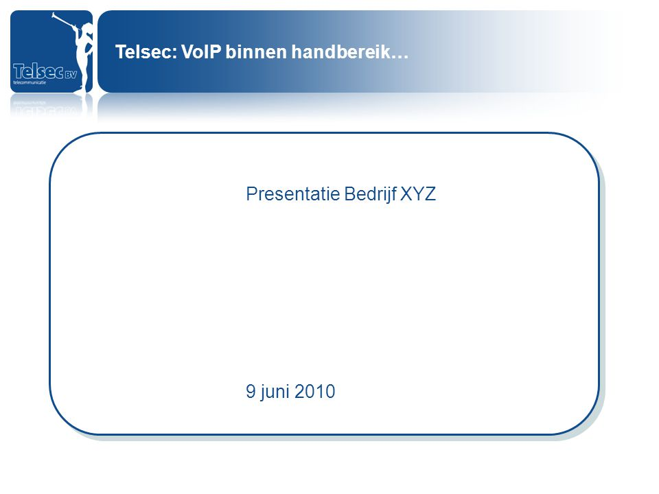 Telsec: VoIP binnen handbereik…