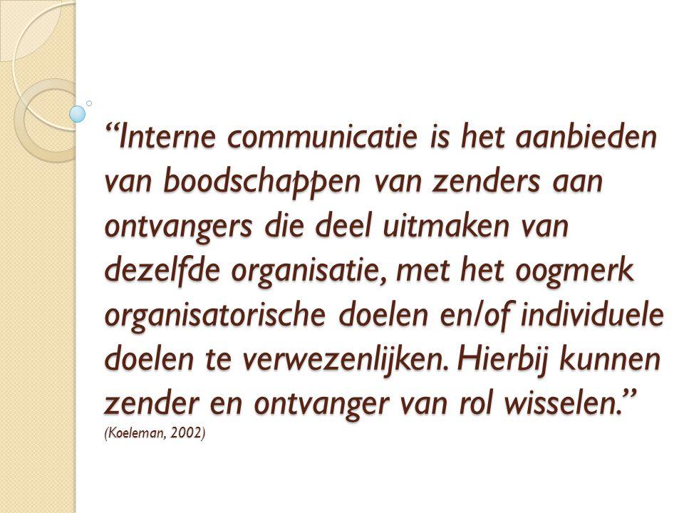 Interne communicatie is het aanbieden van boodschappen van zenders aan ontvangers die deel uitmaken van dezelfde organisatie, met het oogmerk organisatorische doelen en/of individuele doelen te verwezenlijken.
