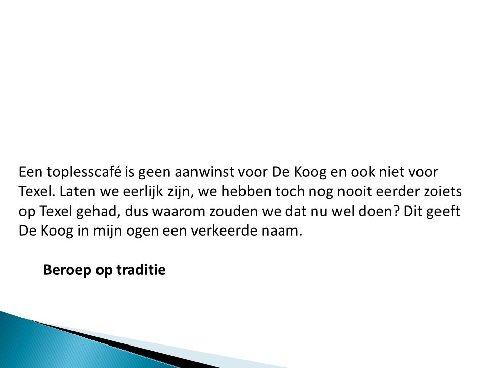 Een toplesscafé is geen aanwinst voor De Koog en ook niet voor Texel