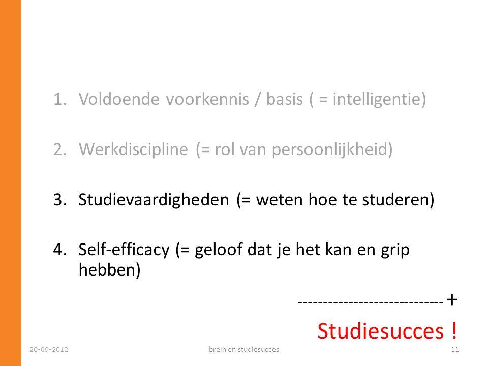 Studiesucces ! Voldoende voorkennis / basis ( = intelligentie)