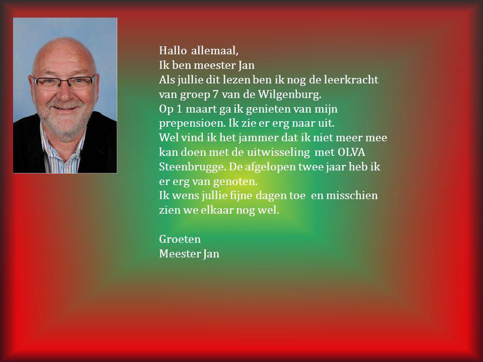 Hallo allemaal, Ik ben meester Jan. Als jullie dit lezen ben ik nog de leerkracht van groep 7 van de Wilgenburg.