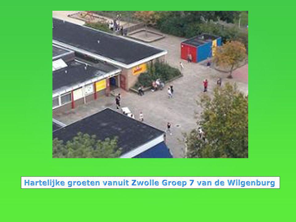 Hartelijke groeten vanuit Zwolle Groep 7 van de Wilgenburg