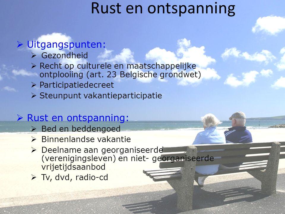 Rust en ontspanning Uitgangspunten: Rust en ontspanning: Gezondheid