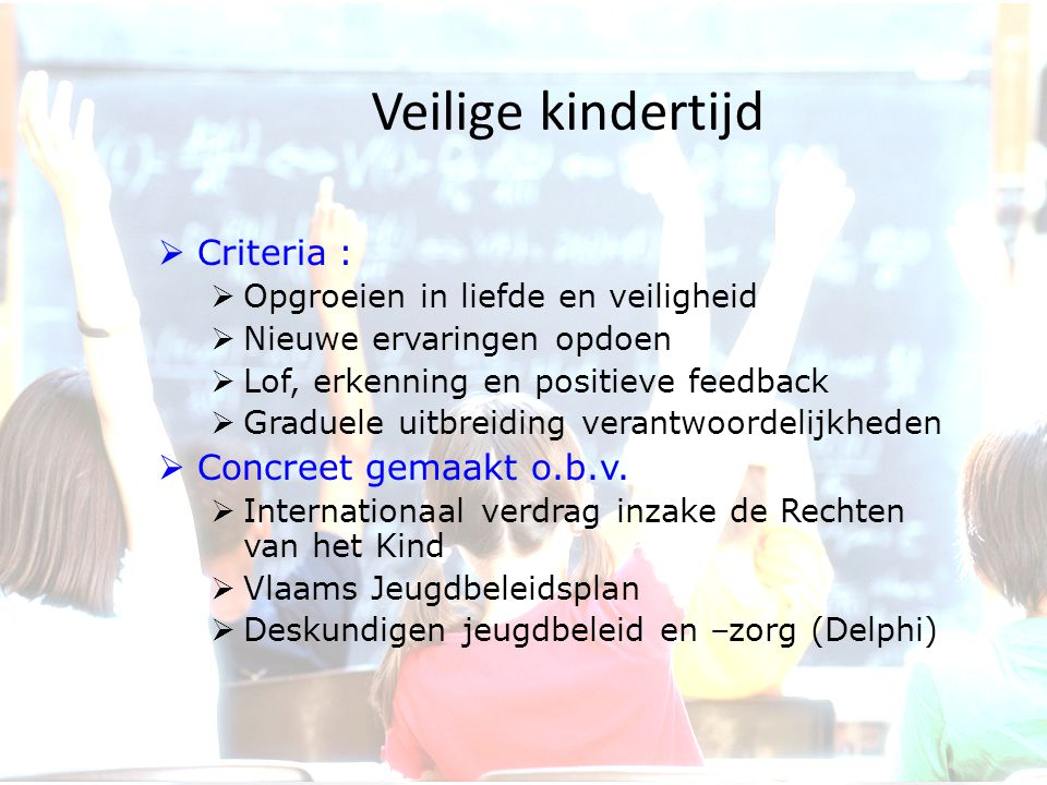 Veilige kindertijd Criteria : Concreet gemaakt o.b.v.