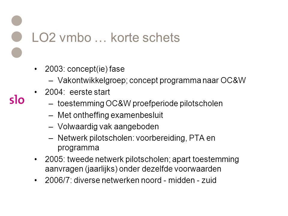 LO2 vmbo … korte schets 2003: concept(ie) fase
