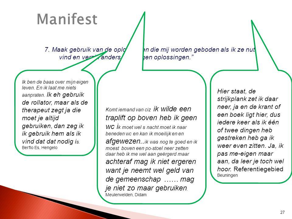 Manifest 7. Maak gebruik van de oplossingen die mij worden geboden als ik ze nuttig vind en verzin anders mijn eigen oplossingen.
