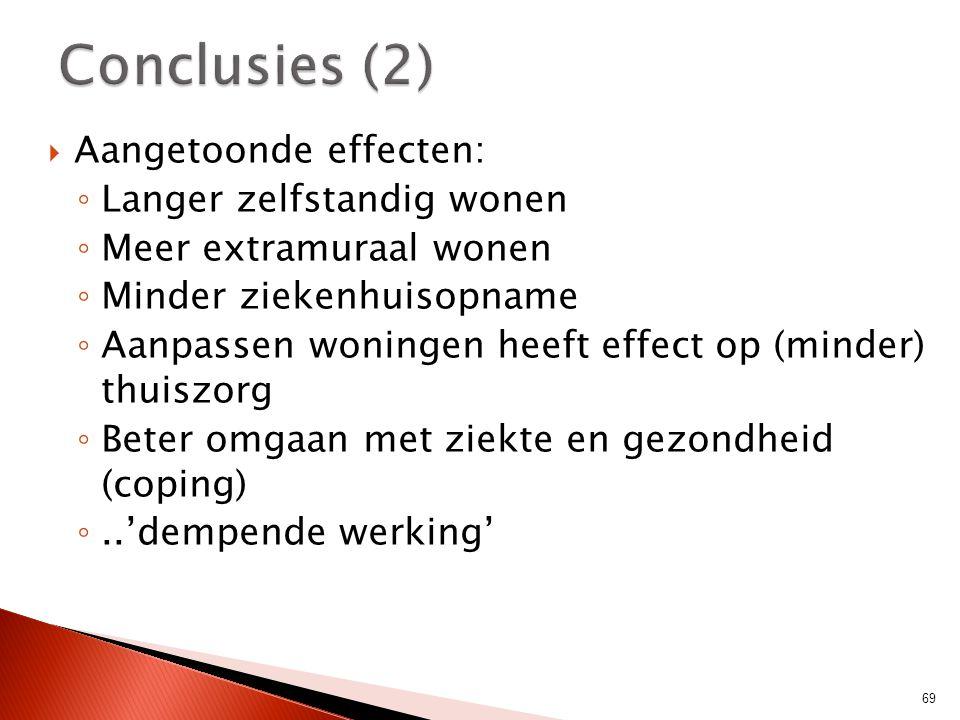 Conclusies (2) Aangetoonde effecten: Langer zelfstandig wonen