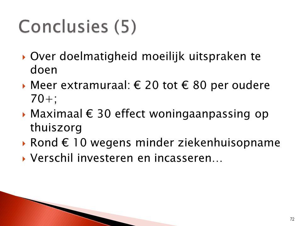 Conclusies (5) Over doelmatigheid moeilijk uitspraken te doen
