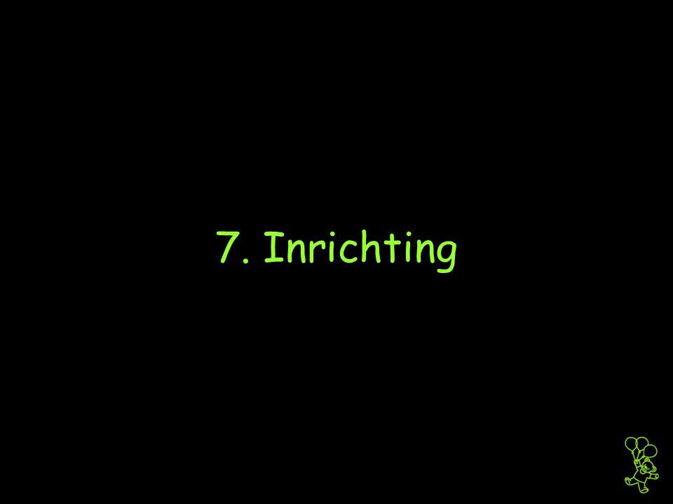 7. Inrichting