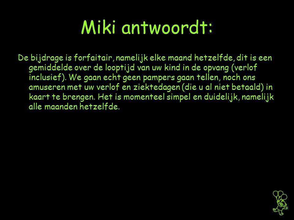 Miki antwoordt: