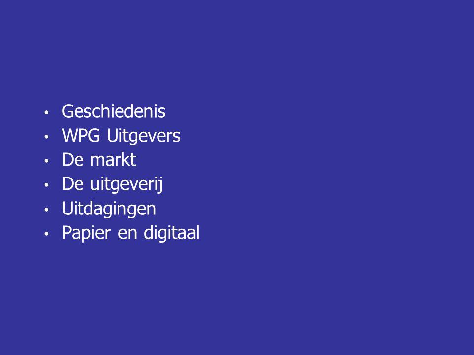 Geschiedenis WPG Uitgevers De markt De uitgeverij Uitdagingen Papier en digitaal