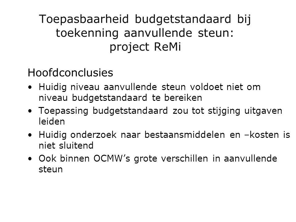 Toepasbaarheid budgetstandaard bij toekenning aanvullende steun: project ReMi