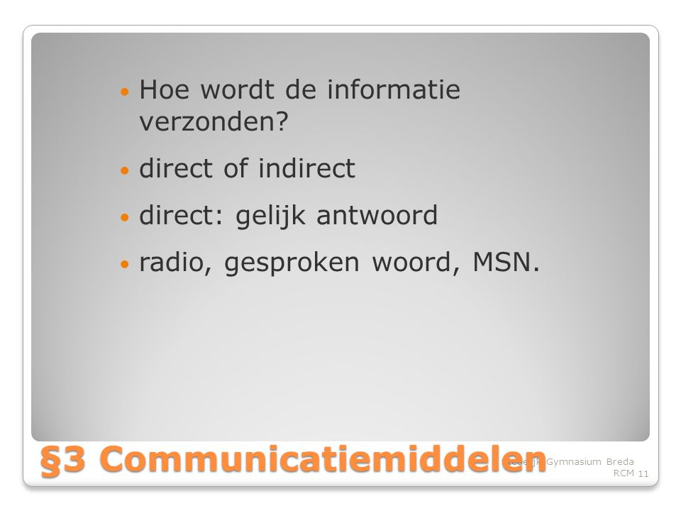 §3 Communicatiemiddelen
