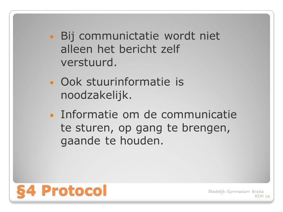 Bij communictatie wordt niet alleen het bericht zelf verstuurd.