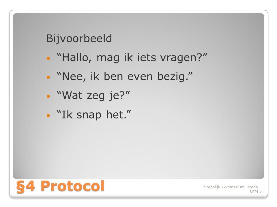 §4 Protocol Bijvoorbeeld Hallo, mag ik iets vragen