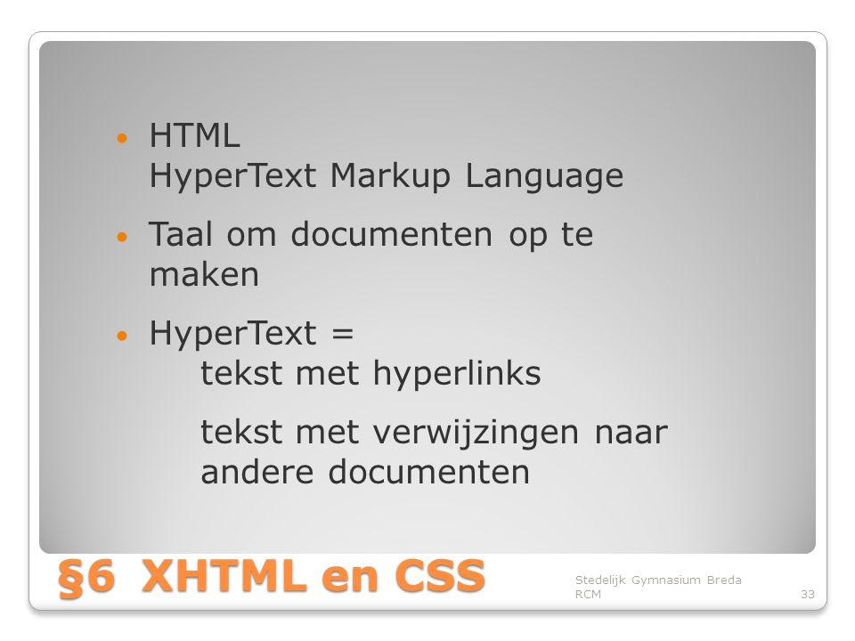 §6 XHTML en CSS HTML HyperText Markup Language
