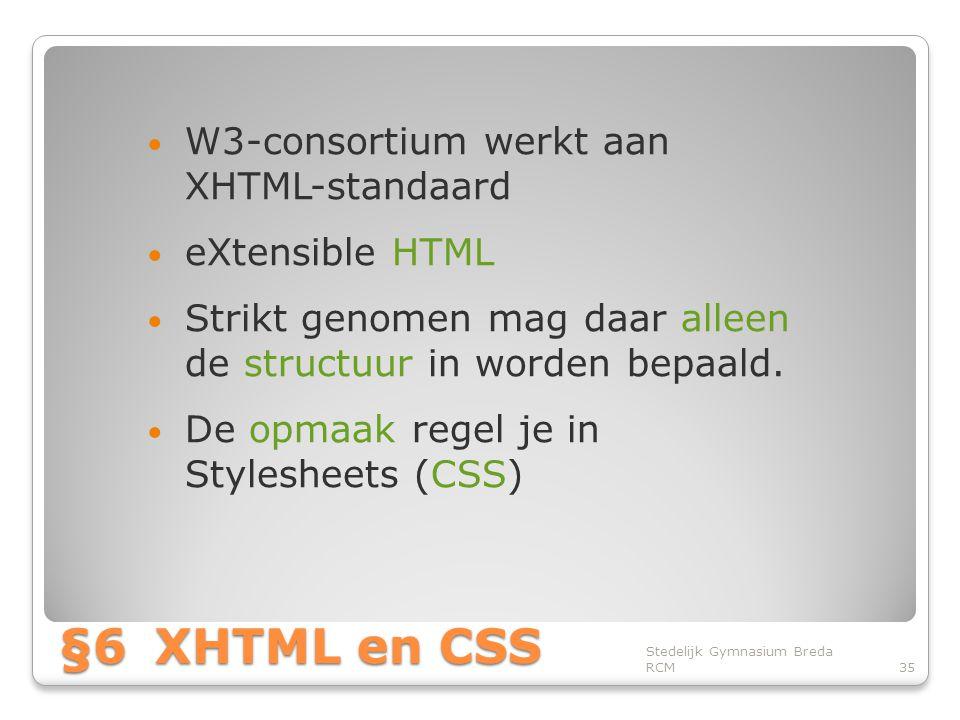 §6 XHTML en CSS W3-consortium werkt aan XHTML-standaard