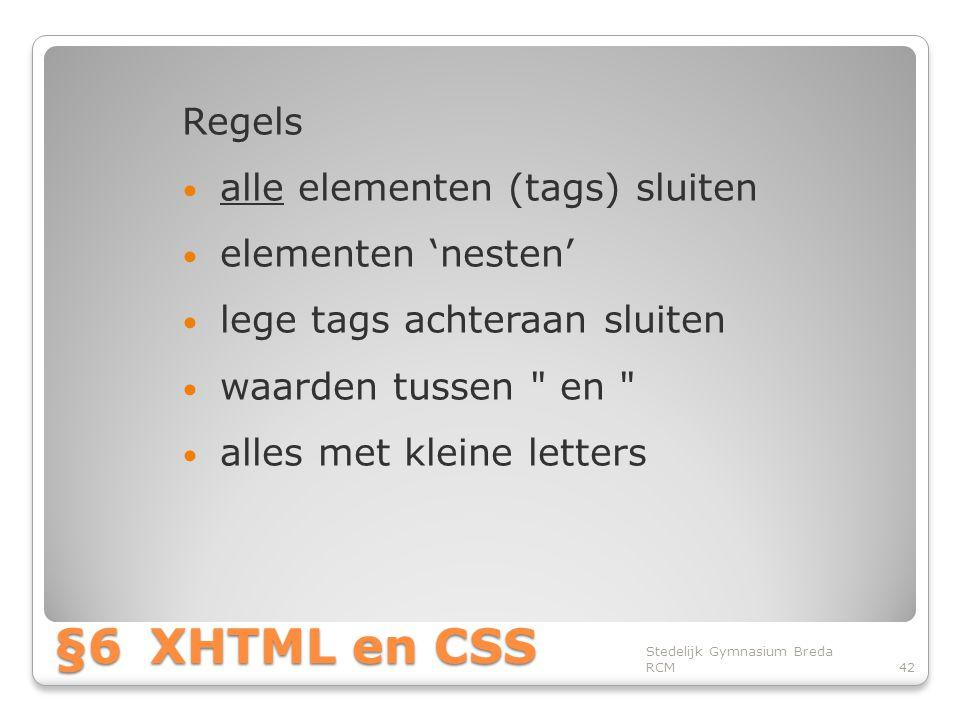 §6 XHTML en CSS Regels alle elementen (tags) sluiten