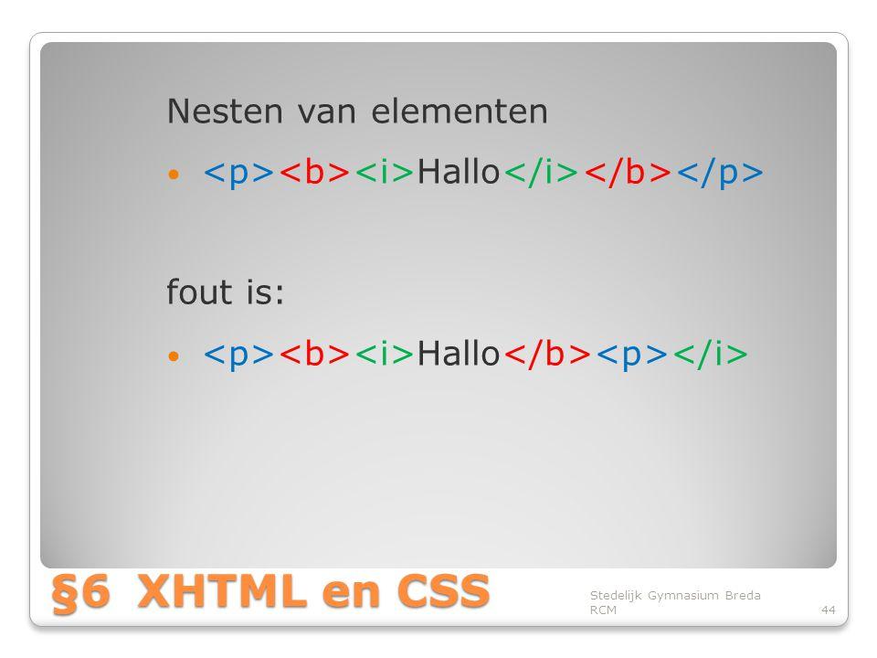 §6 XHTML en CSS Nesten van elementen