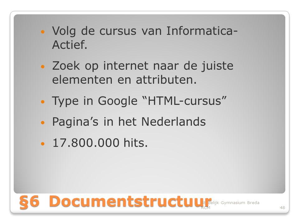 §6 Documentstructuur Volg de cursus van Informatica- Actief.