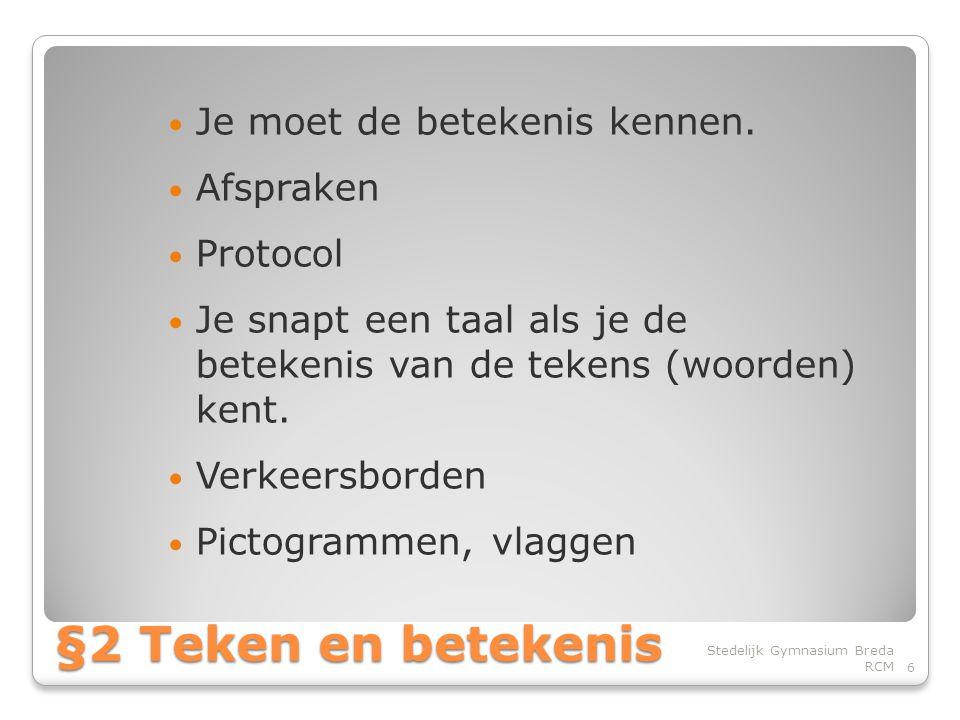 §2 Teken en betekenis Je moet de betekenis kennen. Afspraken Protocol