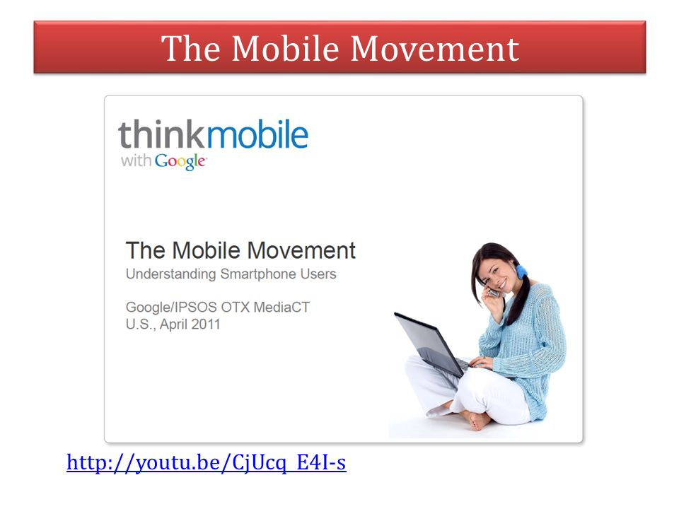The Mobile Movement http://youtu.be/CjUcq_E4I-s