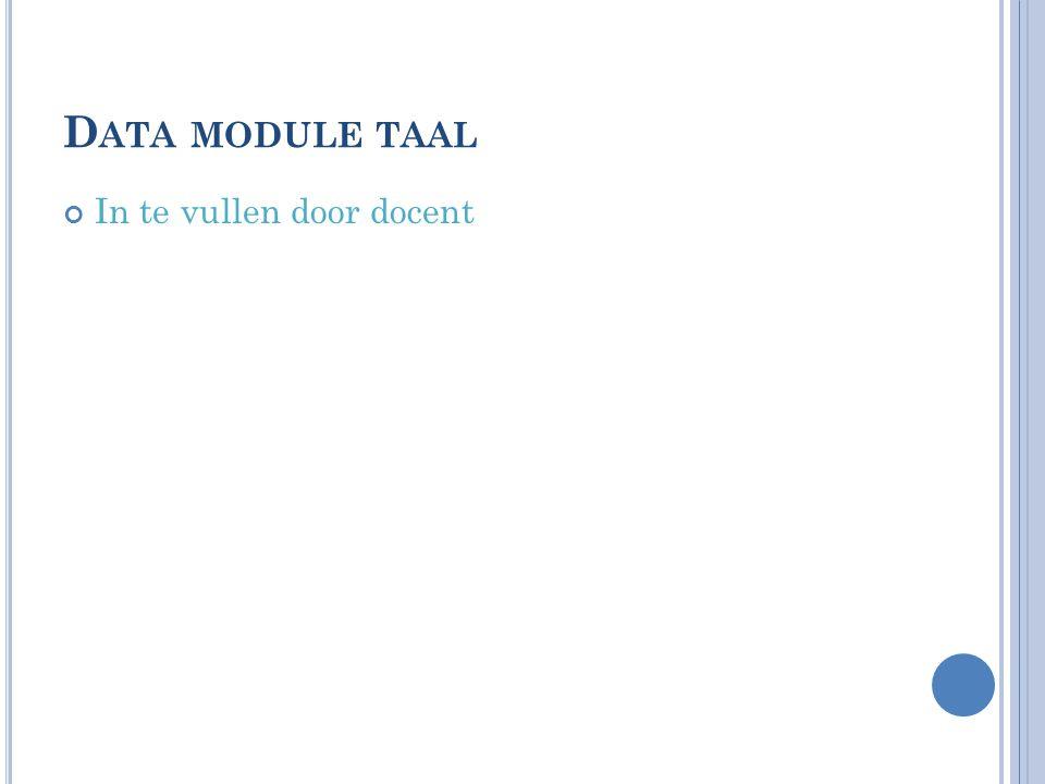 Data module taal In te vullen door docent