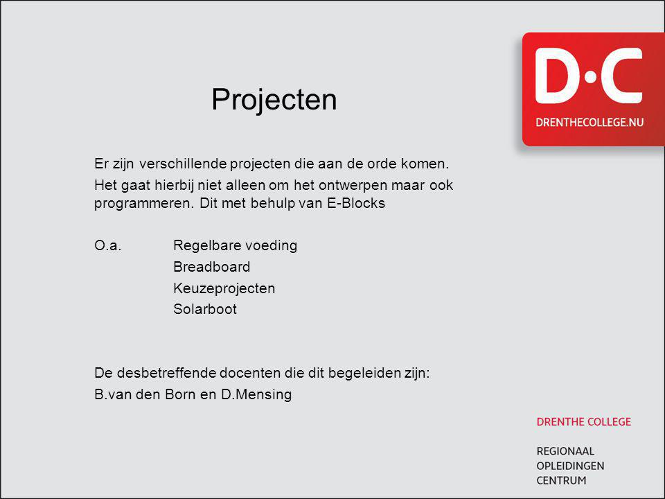 Projecten Er zijn verschillende projecten die aan de orde komen.