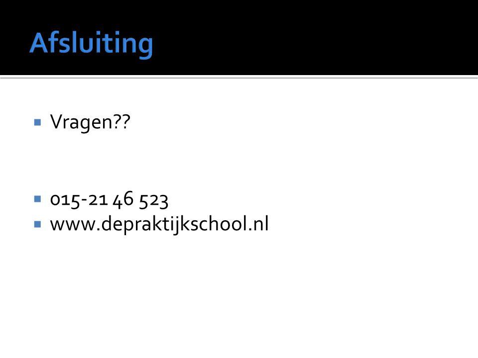 Afsluiting Vragen 015-21 46 523 www.depraktijkschool.nl