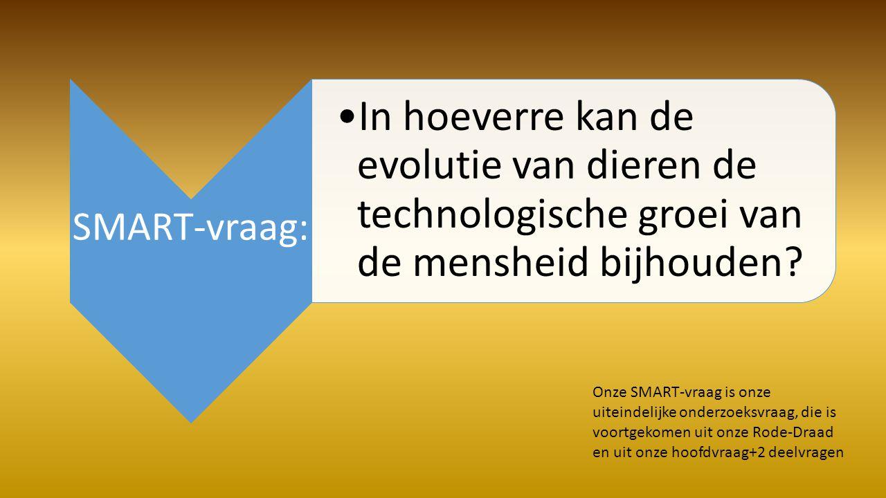 SMART-vraag: In hoeverre kan de evolutie van dieren de technologische groei van de mensheid bijhouden