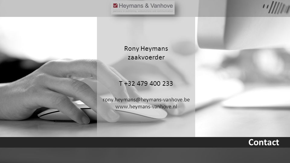 Contact Rony Heymans zaakvoerder T +32 479 400 233