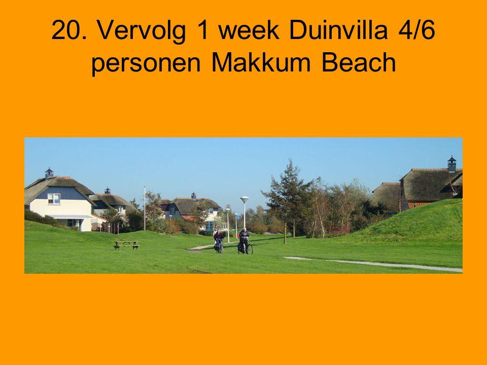 20. Vervolg 1 week Duinvilla 4/6 personen Makkum Beach
