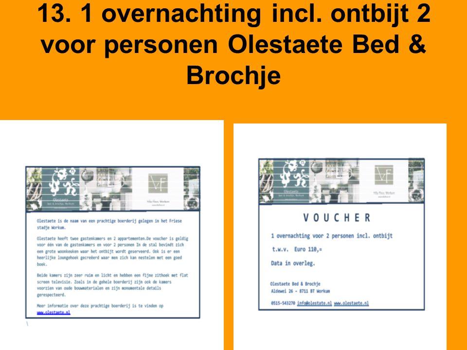 13. 1 overnachting incl. ontbijt 2 voor personen Olestaete Bed & Brochje