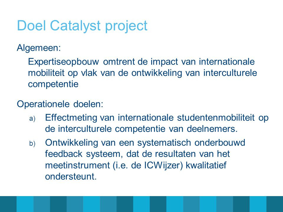 Doel Catalyst project Algemeen: Operationele doelen: