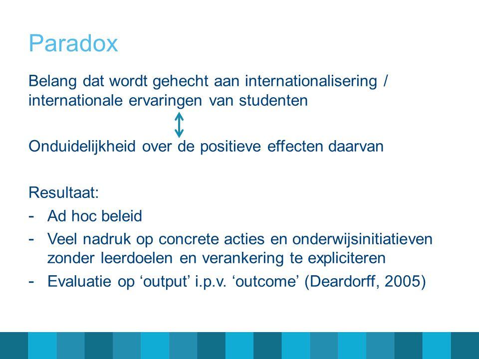 Paradox Belang dat wordt gehecht aan internationalisering / internationale ervaringen van studenten.